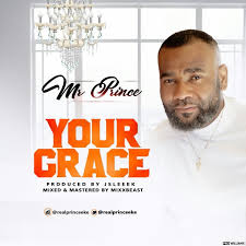 [Official Video]:  Mr Prince - Eke Your Grace ||  @realprinceeke @AllbazeTV