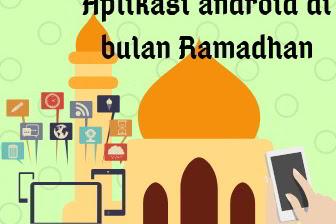 Aplikasi android yang membantu aktivitas anda dibulan Ramadhan