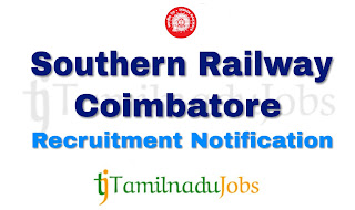 Southern Railway Coimbatore Recruitment notification 2019, govt jobs for 10th pass, govt jobs for 12th pass, govt jobs for ITI,