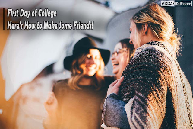 First Day of College? Here's How to Make Some Friends!