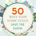 50 Easy Things You Could Do From The Comfort of Your Home To Save The Planet