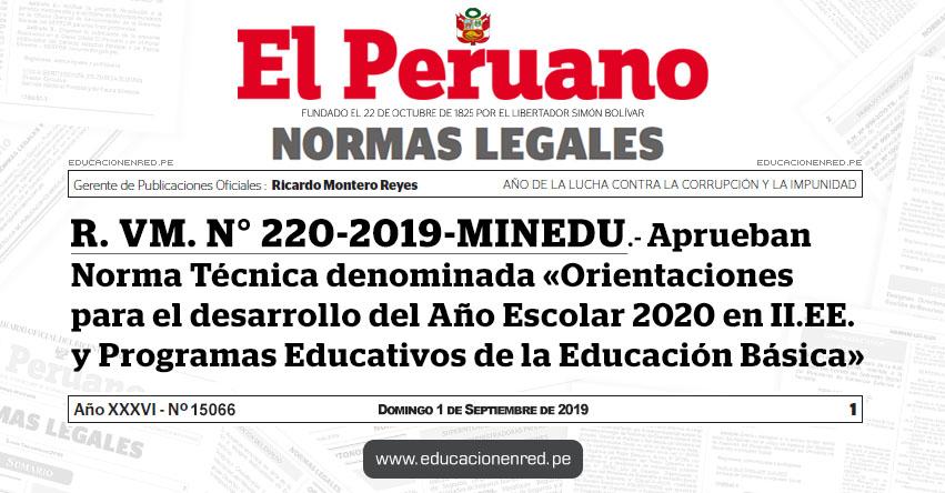 R. VM. N° 220-2019-MINEDU - Aprueban Norma Técnica denominada «Orientaciones para el desarrollo del Año Escolar 2020 en II.EE. y Programas Educativos de la Educación Básica» www.minedu.gob.pe