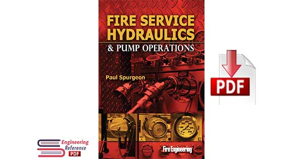 Fire Service Hydraulics and Pump Operations By Paul Spurgeon