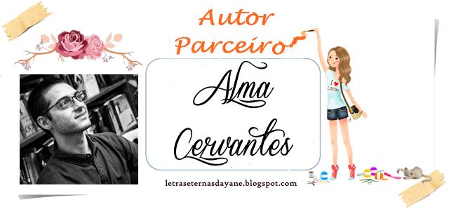 http://letraseternasdayane.blogspot.com.br/search/label/Alma%20Cervantes