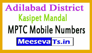 Kasipet Mandal MPTC Mobile Numbers List Adilabad District in Telangana State