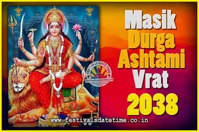 2038 Masik Durgashtami Vrat Date & Time, 2038 Masik Durgashtami Vrat Calendar