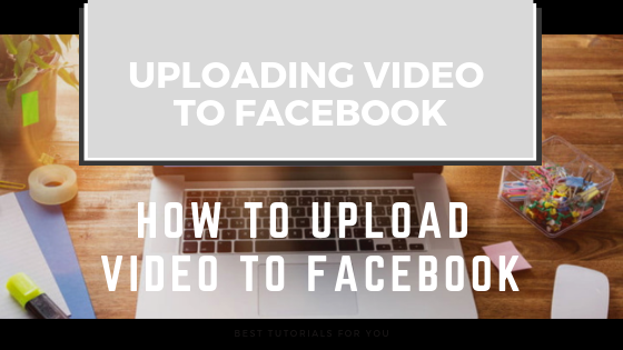 How To Add Video On Facebook<br/>