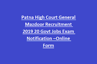 Patna High Court General Mazdoor Recruitment 2019 20 Govt Jobs Exam Notification –Online Form