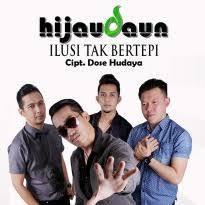 Lirik Lagu Ilusi Tak Bertepi - Hijau Daun dari album single populer terbaru 2018 chord kunci gitar, download album dan video mp3 terbaru 2018 gratis