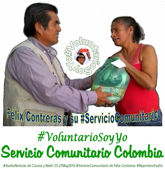 #AudioNoticias de Cúcuta y NdeS 23-27May2016 #ServicioComunitario de Félix Contreras #ReporteroSoyYo