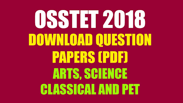 OSSTET 2018 - Download (Arts/ Science/ Classical/ PET) Question Papers PDF, Board of Secondary Education, Odisha's Odisha Secondary School Teacher Eligibility Test is a Eligibility test similar to OTET & CTET. OSSTET Paper-1 question paper PDF files for candidates who are practicing for upcoming 2018 OSSTET Examination