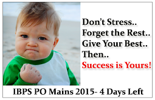 Warm Up for Tomorrow- IBPS PO Mains 2015 ( 4 Days Left)