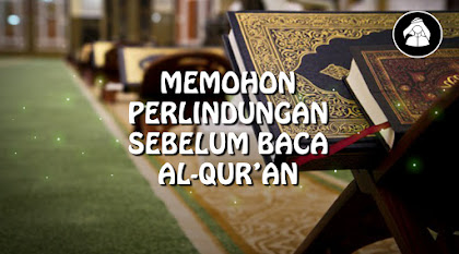 Tafsir Surah An-Nahl 98   Membaca Ta'awudz Sebelum Baca Al-Qur'an