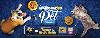 Promoção Apaixonados Por Pet Walmart