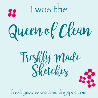Freshly Made Sketches #266~Queen of Clean