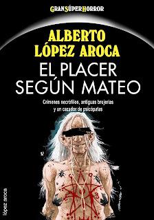 El placer según Mateo y otras historias de horror sobrenatural, por Alberto López Aroca