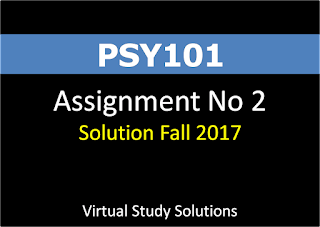 PSY101 Assignment no 2 Solution Fall 2017