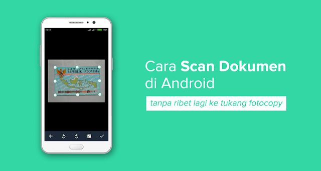 Cara Scan Dokumen di Android