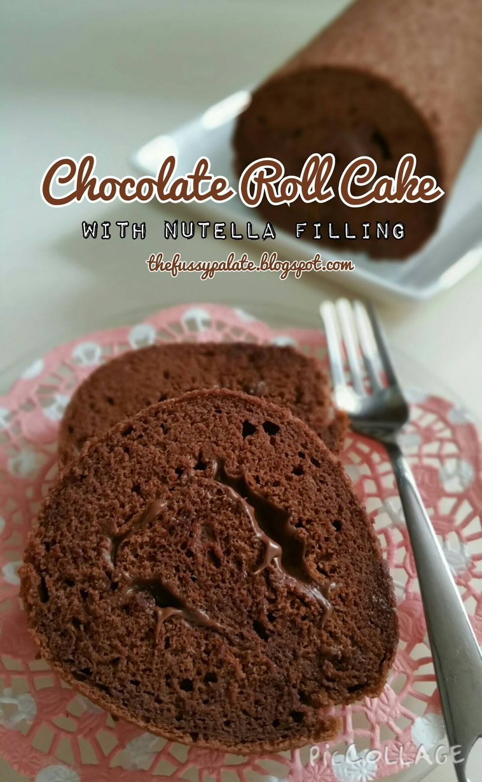 The Fussy Palate: Chocolate Roll Cake with Nutella filling