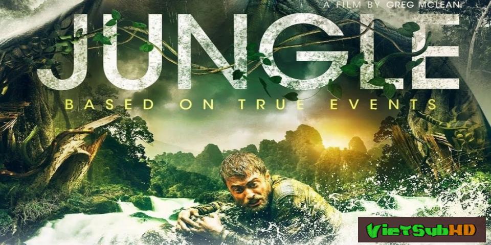 Phim Hiểm Họa Rừng Chết VietSub HD   Jungle 2017