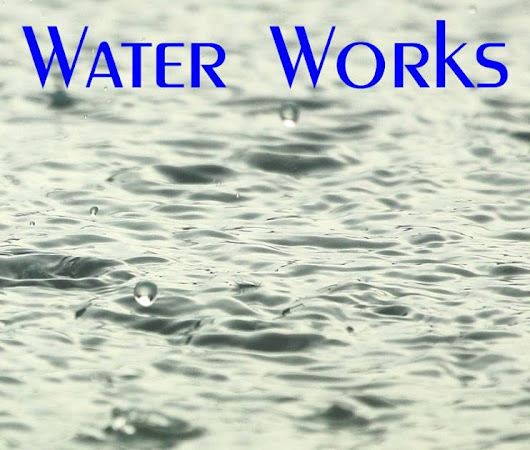 Water Works (Re)Published!