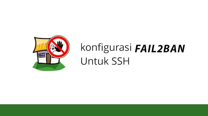 Cara Konfigurasi Fail2ban untuk SSH di Ubuntu, Debian dan Centos