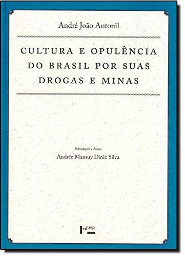 Cultura e Opulência do Brasil por suas Drogas e Minas - Pe. André João Antonil