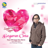 Lirik Lagu Nazz THR Gegar Gegaran Cinta (feat Wanie)