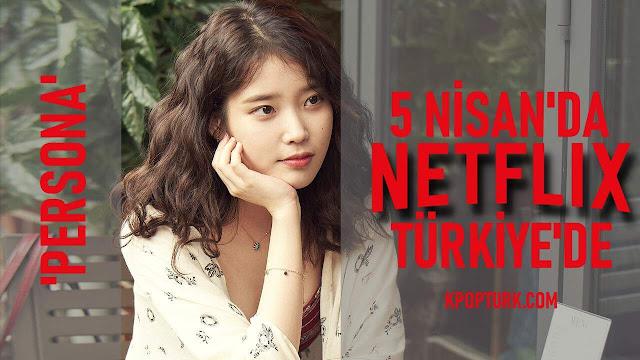iu-persona-netflix-turkiye-5-nisan