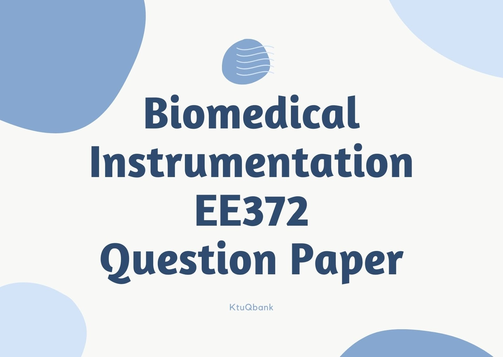 Biomedical Instrumentation | EE372 | Question Papers (2015 batch)