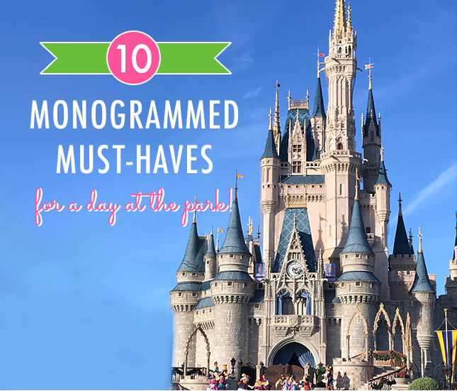 monogrammed items to take to an amusement park
