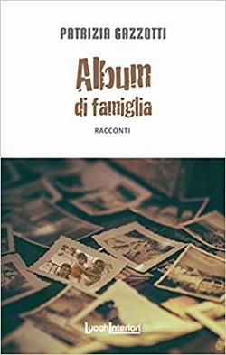 Album di famiglia di Patrizia Gazzotti