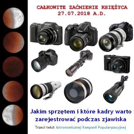 Całkowite zaćmienie Księżyca 27.07.2018 A.D. - Trzeci tekst Astronomicznej Kampanii Popularyzacyjnej - Jakim sprzętem i które kadry szczególnie warto zarejestrować podczas zjawiska