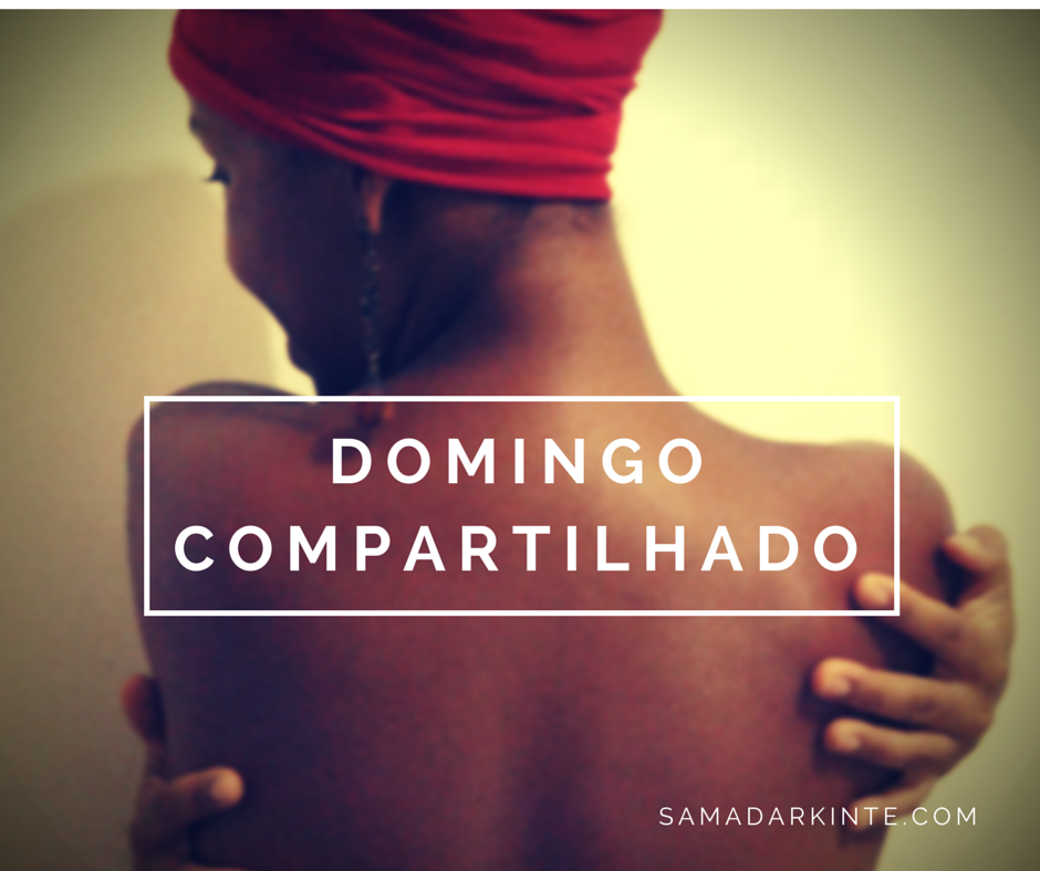 samadar-kinte-domingo-compartilhado-10-links-do-blog