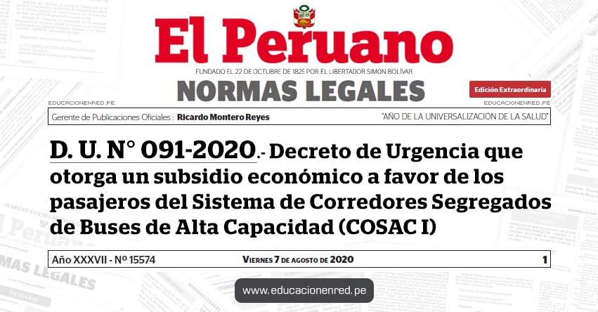 D. U. N° 091-2020.- Decreto de Urgencia que otorga un subsidio económico a favor de los pasajeros del Sistema de Corredores Segregados de Buses de Alta Capacidad (COSAC I)