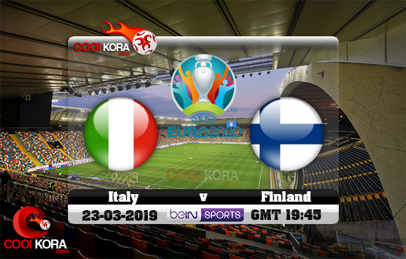 مشاهدة مباراة إيطاليا وفنلندا اليوم 23-3-2019 تصفيات يورو 2020