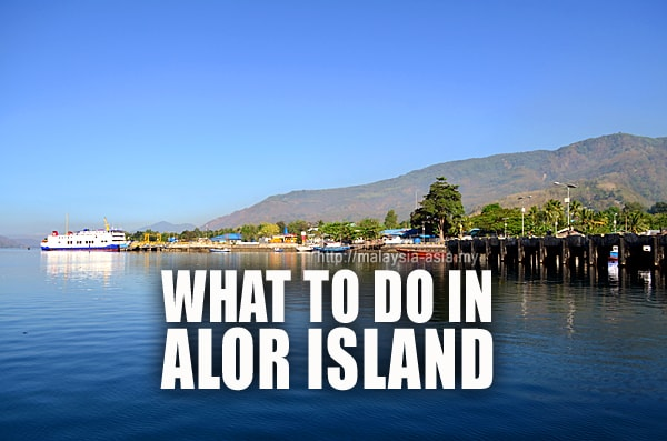 Things to do at Alor Island