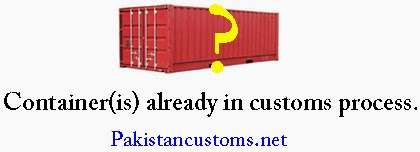 Container-is-already-in-customs-process-pakistancustoms.net