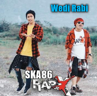 RapX, SKA 86, Download Lagu RapX Feat Ska86 Wedi Rabi Mp3 Duet Paling Keren 2018