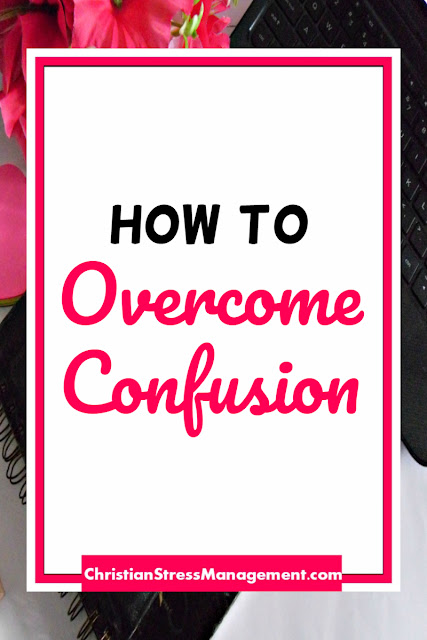 How to Overcome Confusion
