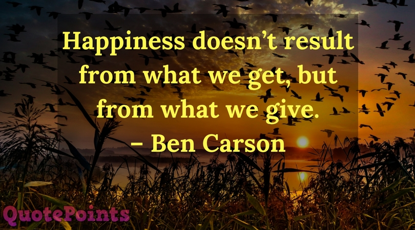 Happiness Doesn't Result From What We Get
