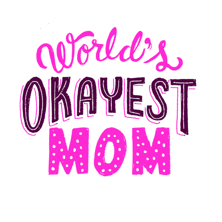 Confessions From the Okayest Mom Ever by Daily Dump