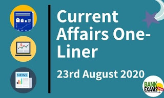 Current Affairs One-Liner: 23rd August 2020