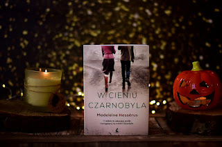 """Madeleine Hesserus - """"W cieniu Czarnobyla"""""""