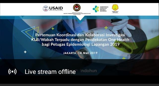 "Webinar ""Investigasi KLB/Wabah Terpadu dengan Pendekatan One Health Bagi Petugas Epidemiologi Lapangan"" Selasa, 14 Mei 2019  (09.00-12.00 WIB) via YouTube"