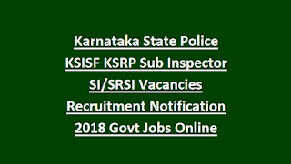Karnataka State Police KSISF KSRP Sub Inspector SI SRSI Vacancies Recruitment Notification 2018 Govt Jobs Online