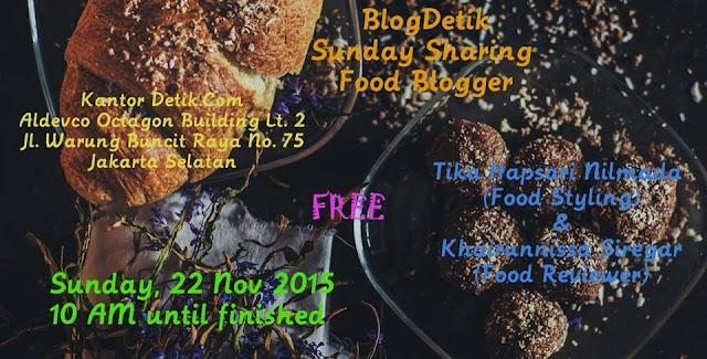 #SundaySharingBlogdetik 22 - Food Blogger