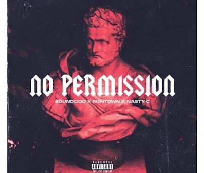 Runtown ft. Nasty C – No Permission