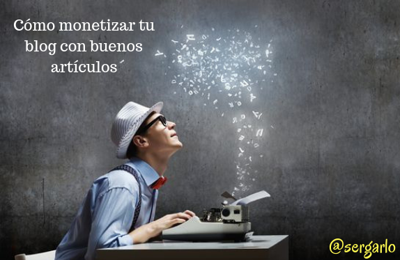 Blog, monetizar, blogging, artículos, social media,