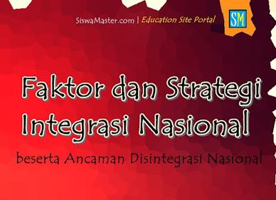 Memahami Faktor dan Strategi Integrasi Nasional beserta Ancaman Disintegrasi Nasional